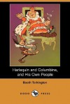 Harlequin and Columbine, and His Own People (Dodo Press) - Booth Tarkington