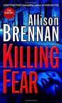 Killing Fear: A Novel - Allison Brennan