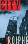Secrets of the City: A Novel - Anne Roiphe