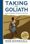 Taking on Goliath: How to Unleash the David in All of Us - Rob Marshall