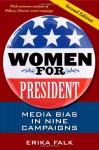 Women for President: Media Bias in Nine Campaigns - Erika Falk