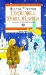 L'incredibile storia di Lavinia - Bianca Pitzorno, Emanuela Bussolati