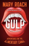 Gulp: Adventures on the Alimentary Canal (Thorndike Press Large Print Nonfiction Series) - Mary Roach
