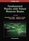 Fundamental Physics with Pulsed Neutron Beams (Fppnb 2000) - Christopher R. Gould