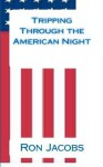 Tripping Through the American Night - Ron Jacobs