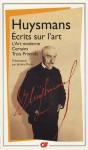 Écrits sur l'art (L'Art moderne - Certains - Trois Primitifs) - Joris-Karl Huysmans, Jérôme Picon
