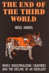 The End of the Third World: Newly Industrializing Countries and the Decline of an Ideology - Nigel Harris
