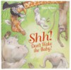 Shh! Don't Wake the Baby! - Petra Brown