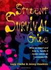 Student Survival Guide: What to expect and how to handle it - insider advice on university life - Lucy Clarke