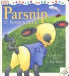 Parsnip and the Runaway Tractor (DK toddler story books) - Sue Porter