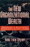 The New Organizational Wealth: Managing and Measuring Knowledge-Based Assets - Karl Erik Sveiby