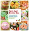 Yum-Yum Bento Box: Fresh Recipes for Adorable Lunches - Crystal Watanabe, Maki Ogawa