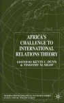 Africa's Challenge To International Relations Theory - Kevin C. Dunn, Timothy M. Shaw