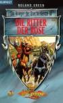 Die Ritter der Rose - Roland J. Green, Imke Brodersen