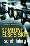 Someone Else's Skin - Sarah Hilary