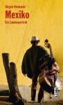 Mexiko: Ein Länderporträt (German Edition) - Jürgen Neubauer