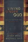 Living Under God: Discovering Your Part in God's Plan - TobyMac, Michael Tait