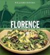 Florence: Authentic Recipes Celebrating the Foods of the World (Williams-Sonoma Foods of the World) - Lori De Mori, Chuck Williams, Jason Lowe