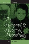 The Holocaust and Historical Methodology - Dan Stone