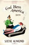 God Bless America: Stories - Steve Almond