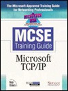 Microtech U. S. a MCSE Training Guide: Microsoft TCP IP - Emmett Dulaney, Rob Scrimger