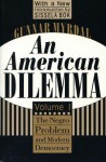 An American Dilemma: The Negro Problem and Modern Democracy (Contemporary Austrian Studies) - Gunnar Myrdal