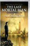 The Last Mortal Man: Book One Of the Deathless - Syne Mitchell