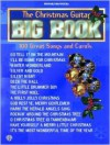 The Christmas Guitar Big Book -- 100 Great Songs and Carols: Lead Line Arrangements with Chord Frames - Alfred A. Knopf Publishing Company, Aaron Stang, Colgan Bryan