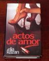 Actos de amor - Elia Kazan