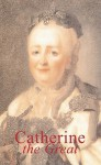 Catherine the Great - Michael Streeter
