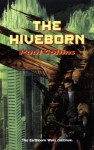 The Hiveborn (The Earthborn Wars, #3) - Paul Collins
