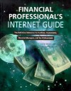 Financial Professional's Internet Guide: The Definitive Reference for Auditors, Accountants.. - John Graves, Kim H. Torrance