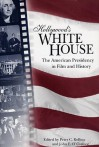 Hollywood's White House: The American Presidency in Film and History - Peter C. Rollins, John E. O'Connor