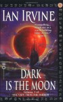 Dark is the Moon (View from the Mirror) - Ian Irvine