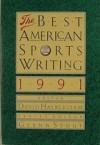 The Best American Sports Writing 1991 - David Halberstam, Glenn Stout