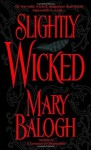 Slightly Wicked (Get Connected Romances) - Mary Balogh