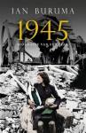 1945 - Biografie van een jaar - Ian Buruma