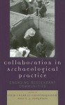 Collaboration in Archaeological Practice: Engaging Descendant Communities - Chip Colwell-Chanthaphonh, T. Ferguson