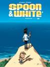 Spoon & White tome 8, Neverland - Jean Léturgie, Yann, Simon Léturgie