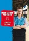 Moja sztuka protestu. Eseje i przemówienia - Elfriede Jelinek