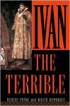 Ivan the Terrible - Pierre Stephen Robert Payne, Pierre Stephen Robert Payne, Nikita Romanoff