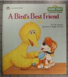A Bird's Best Friend (Sesame Street Growing Up) - Tish Sommers
