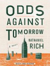 Odds Against Tomorrow - Nathaniel Rich, Kirby Heyborne