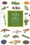 The Herb and Spice Companion: A Connoisseur's Guide - Marcus A. Webb