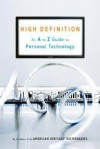 High Definition: An A to Z Guide to Personal Technology - American Heritage Dictionaries, American Heritage Dictionaries