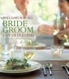 Bride & Groom Entertaining - Brigit Legere Binns, Chuck Williams, David Matheson