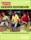 Ground Force: Garden Handbook: Practical Advice and Projects from the Experts - Alan Titchmarsh, Charlie Dimmock, Tommy Walsh