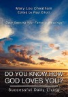 Do You Know How God Loves You?: Successful Daily Living - Mary Lou Cheatham, Paul Elliott