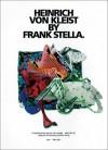 Heinrich von Kleist by Frank Stella - Franz-Joachim Verspohl, Martin Warnke