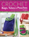 Crochet Bags, Totes, and Pouches: Complete Instructions for 8 Projects - Margaret Hubert